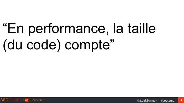 """9#seocamp@LoukilAymen """"En performance, la taille (du code) compte"""""""