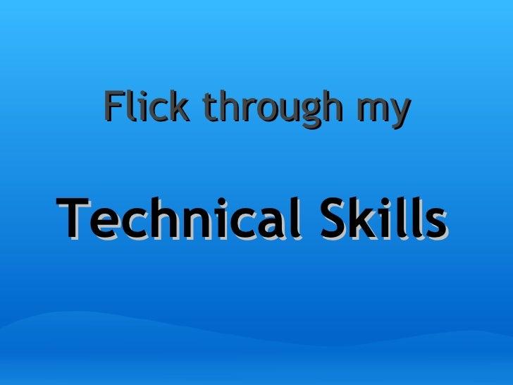 Flick through my Technical Skills