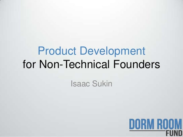 Product Developmentfor Non-Technical Founders         Isaac Sukin