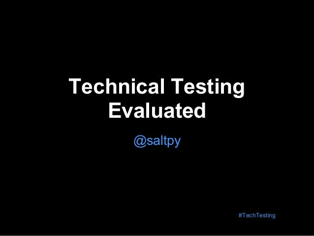 Technical TestingEvaluated@saltpy#TechTesting