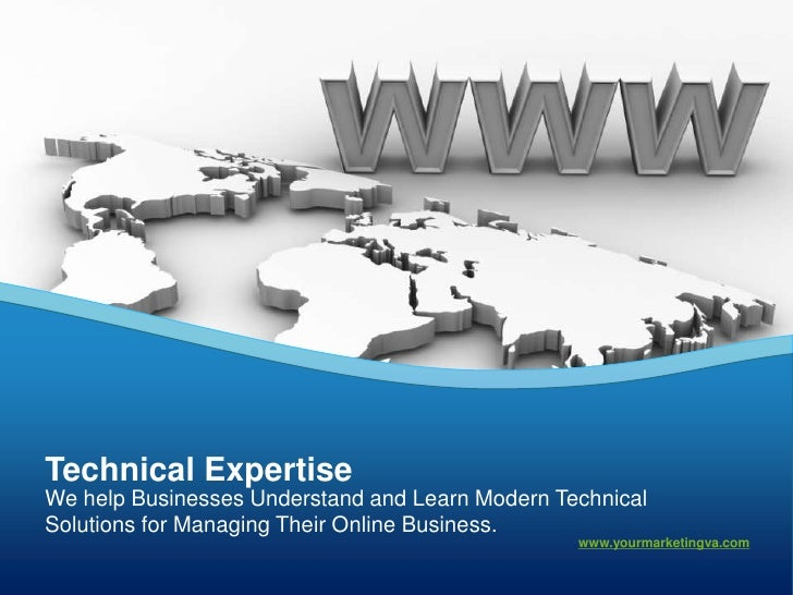 Technical ExpertiseWe help Businesses Understand and Learn Modern TechnicalSolutions for Managing Their Online Business.  ...
