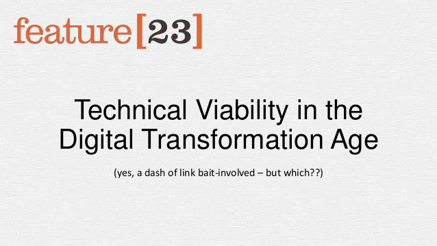 Technical Viability in the Digital Transformation Age (yes, a dash of link bait-involved – but which??)