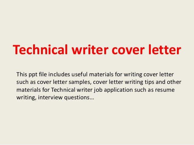 Technical Writer Cover Letter This Ppt File Includes Useful Materials For Writing Such As
