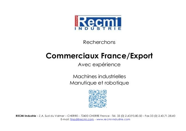 RECMI Industrie – Z.A. Sud du Valmer – CHERRE – 72400 CHERRE France - Tél. 33 (0) 2.43.93.80.50 – Fax 33 (0) 2.43.71.38.40...