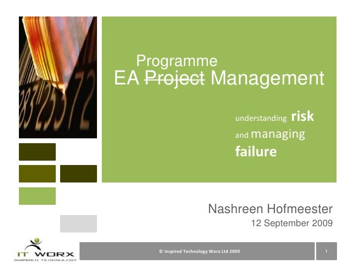 Nashreen Hofmeester<br />12 September 2009<br />EA Project Management<br />Programme<br />understanding  risk and managing...