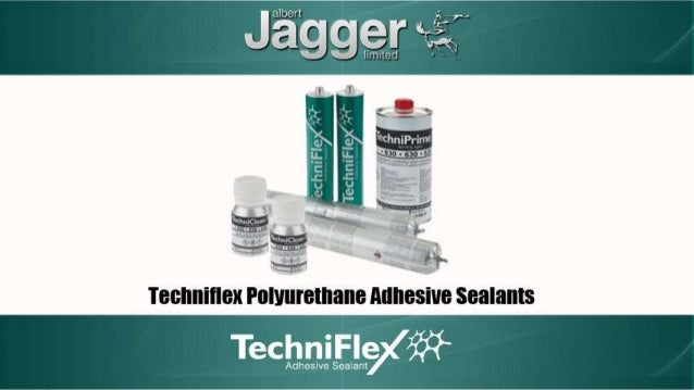 Techniflex Polyurethane Adhesive Sealants - available at Albert Jagger