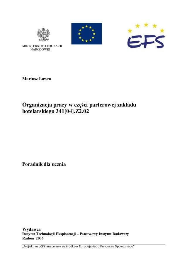 """""""Projekt współfinansowany ze środków Europejskiego Funduszu Społecznego"""" MINISTERSTWO EDUKACJI NARODOWEJ Mariusz Ławro Org..."""