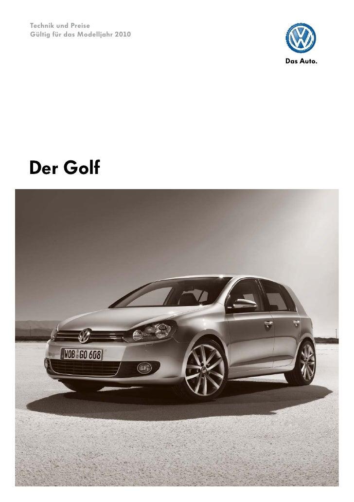 Technik und Preise Gültig für das Modelljahr 2010     Der Golf
