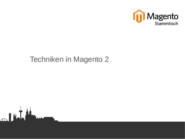 Techniken in Magento 2