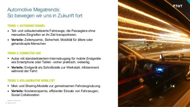 © www.twt.de         Quelle: forbes.com Automotive Megatrends: So bewegen wir uns in Zukunft fort TREND 1: AUTONOM...