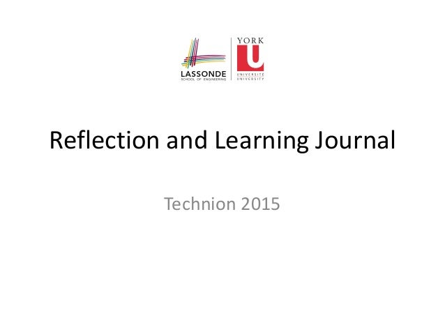 Reflection and Learning Journal Technion 2015
