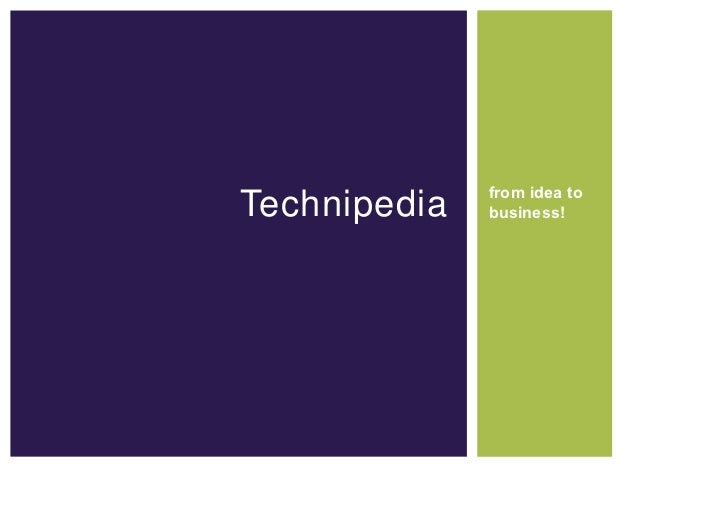 from idea toTechnipedia   business!