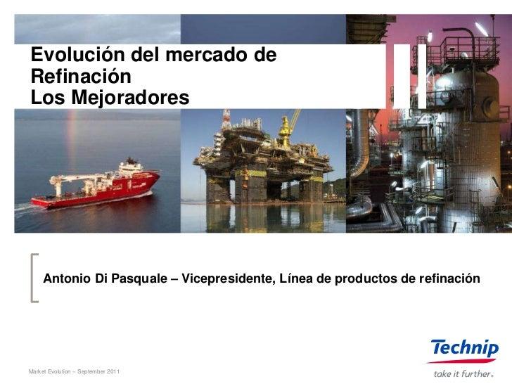 Evolución del mercado deRefinaciónLos Mejoradores     Antonio Di Pasquale – Vicepresidente, Línea de productos de refinaci...