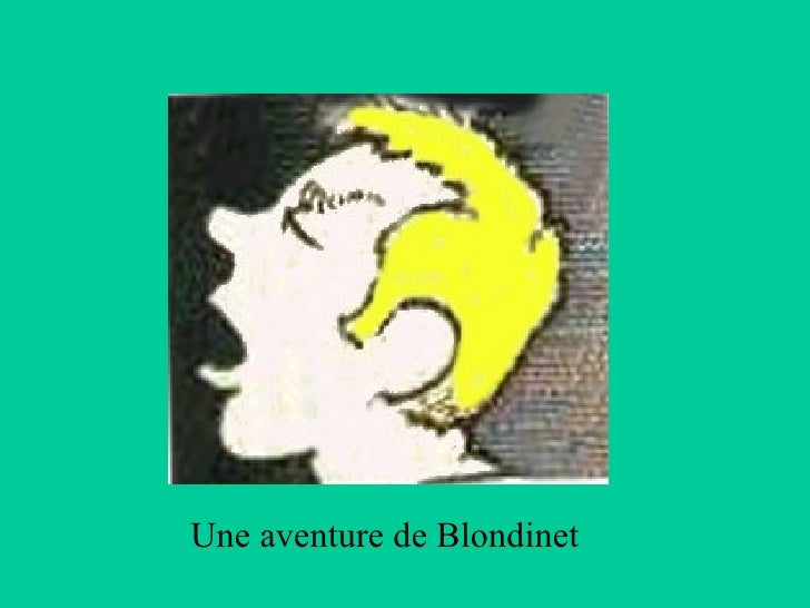Une aventure de Blondinet