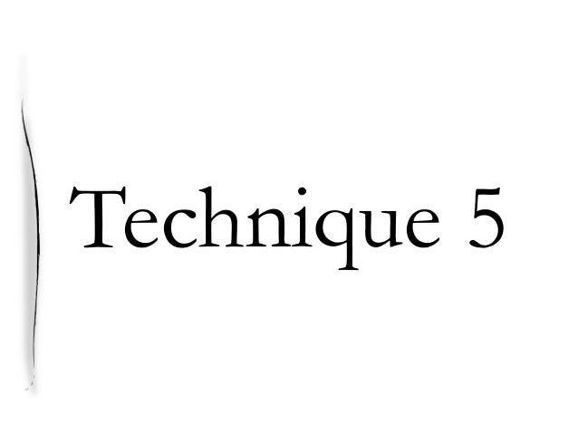 Technique 5