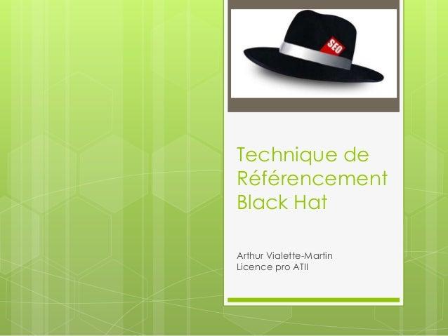 Technique deRéférencementBlack HatArthur Vialette-MartinLicence pro ATII