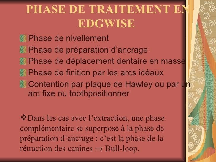 <ul><li>Phase de nivellement  </li></ul><ul><li>Phase de préparation d'ancrage </li></ul><ul><li>Phase de déplacement dent...