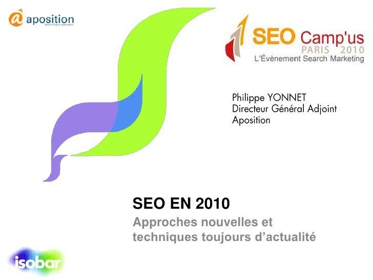 Philippe YONNET<br />Directeur Général Adjoint<br />Aposition<br />SEO EN 2010<br />Approches nouvelles et techniques touj...