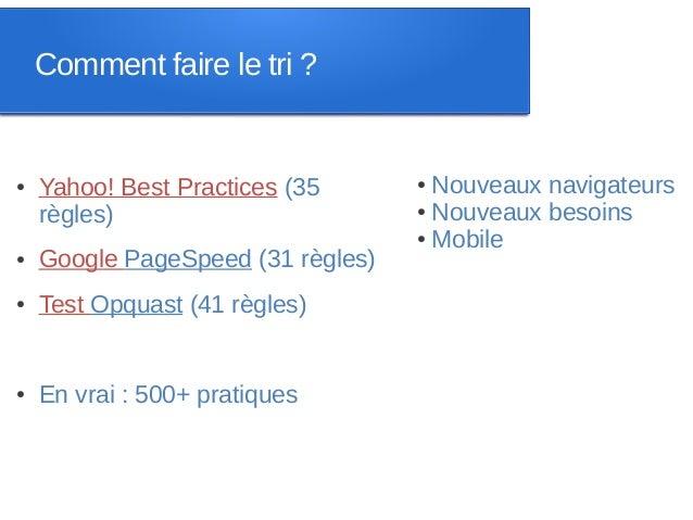 Comment faire le tri ?●   Yahoo! Best Practices (35      ● Nouveaux navigateurs                                   ● Nouvea...