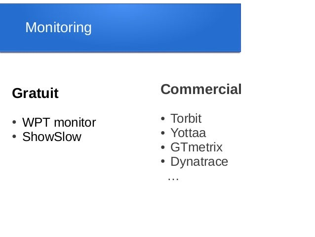 MonitoringGratuit           Commercial●   WPT monitor                  ● Torbit                  ● Yottaa●   ShowSlow     ...