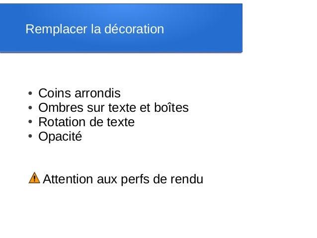 Remplacer la décoration●   Coins arrondis●   Ombres sur texte et boîtes●   Rotation de texte●   Opacité⚠ Attention aux per...