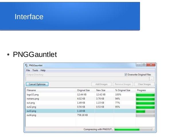 Interface●   PNGGauntlet