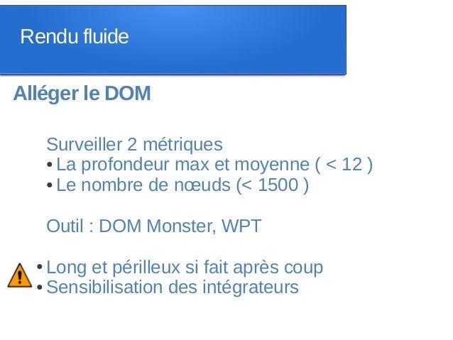 Rendu fluideAlléger le DOM      Surveiller 2 métriques      ● La profondeur max et moyenne ( < 12 )      ● Le nombre de nœ...