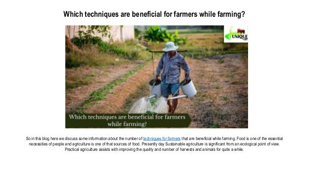which techniques are beneficial for farmers while farming 1 638