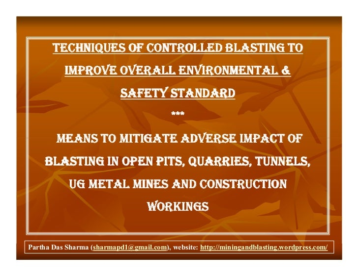 TECHNIQUES OF CONTROLLED BLASTING TO           IMPROVE OVERALL ENVIRONMENTAL &                            SAFETY STANDARD ...