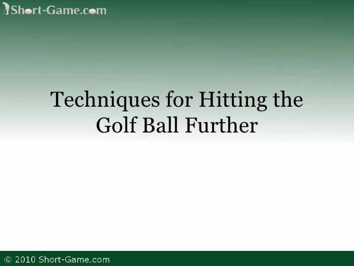 Techniques for Hitting the Golf Ball Further