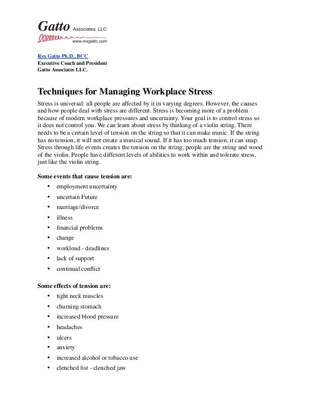 Rex Gatto Ph.D., BCC Executive Coach and President Gatto Associates LLC. Techniques for Managing Workplace Stress Stress...