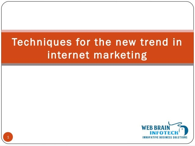 Techniques for the new trend in internet marketing 1