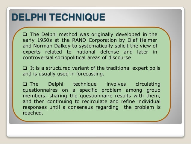 the delphi technique making sense of Start studying mgmt 310 chapter 11 learn  a process of conscientiously using the best available date and evidence when making managerial  delphi technique.
