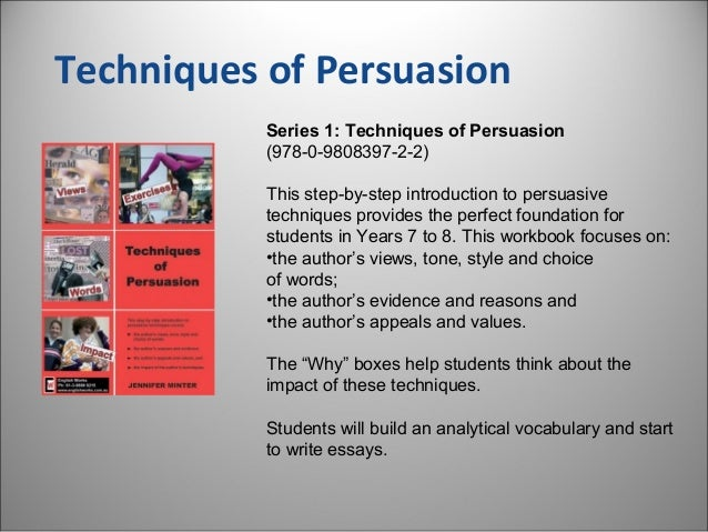 Techniques of Persuasion Series 1: Techniques of Persuasion (978-0-9808397-2-2) This step-by-step introduction to persuasi...
