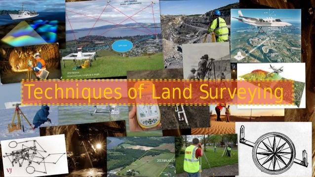 Techniques of Land Surveying VIJAY MEENA 2013BPLN037
