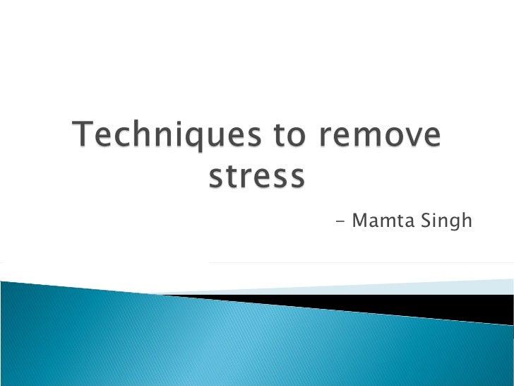 - Mamta Singh