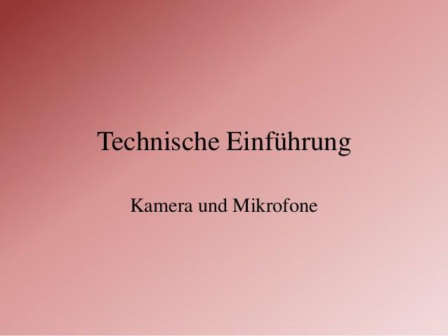 Technische Einführung Kamera und Mikrofone