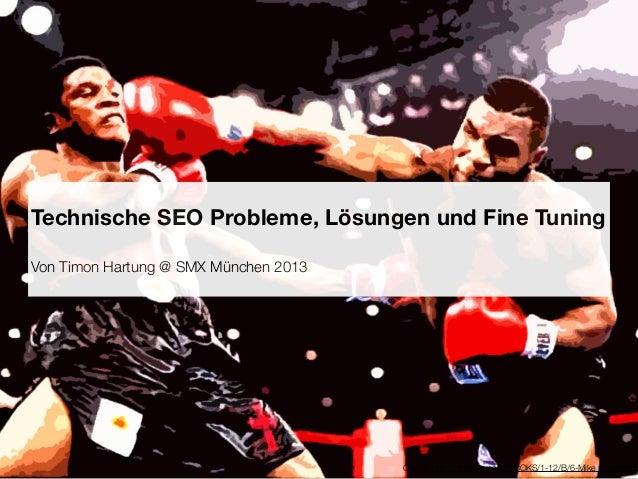 Technische SEO Probleme, Lösungen und Fine TuningVon Timon Hartung @ SMX München 2013                                     ...