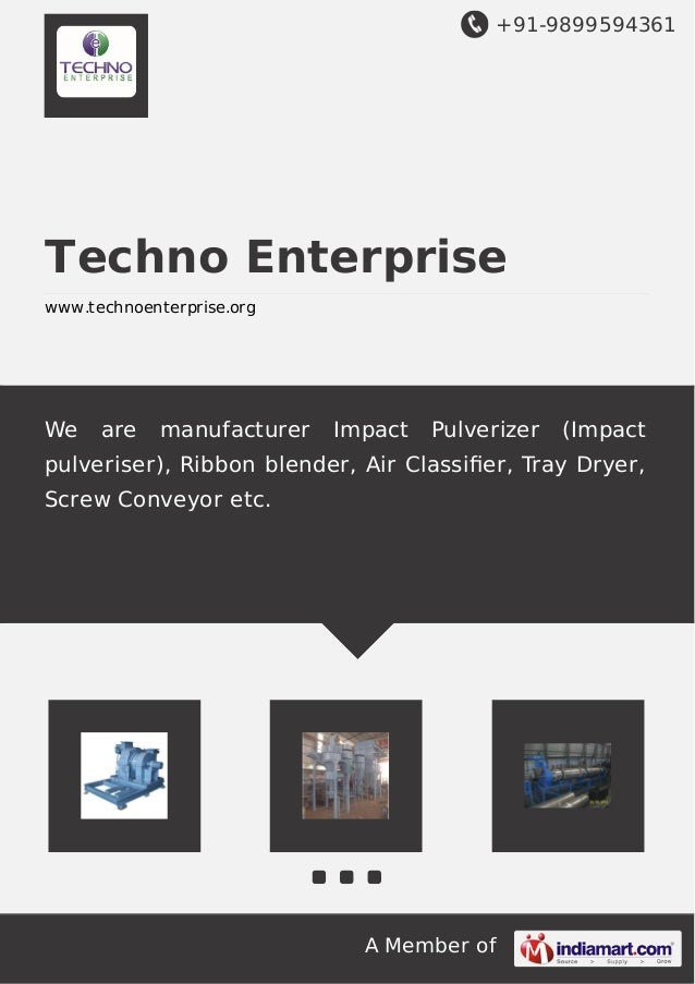+91-9899594361 A Member of Techno Enterprise www.technoenterprise.org We are manufacturer Impact Pulverizer (Impact pulver...
