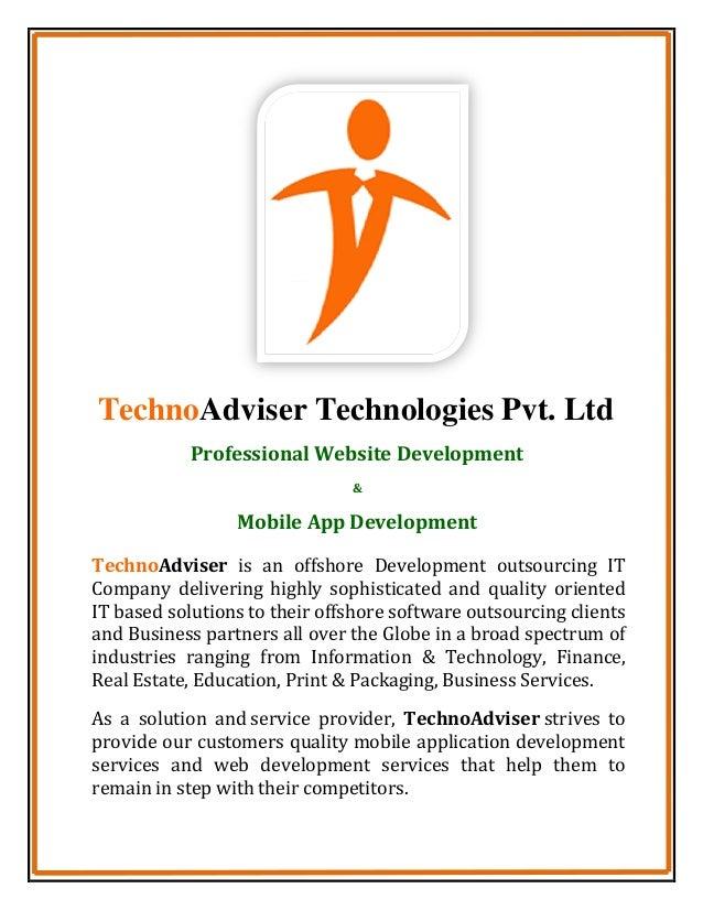 TechnoAdviser Technologies Pvt. Ltd TechnoAdviser is an offshore Development outsourcing IT Company delivering highly soph...