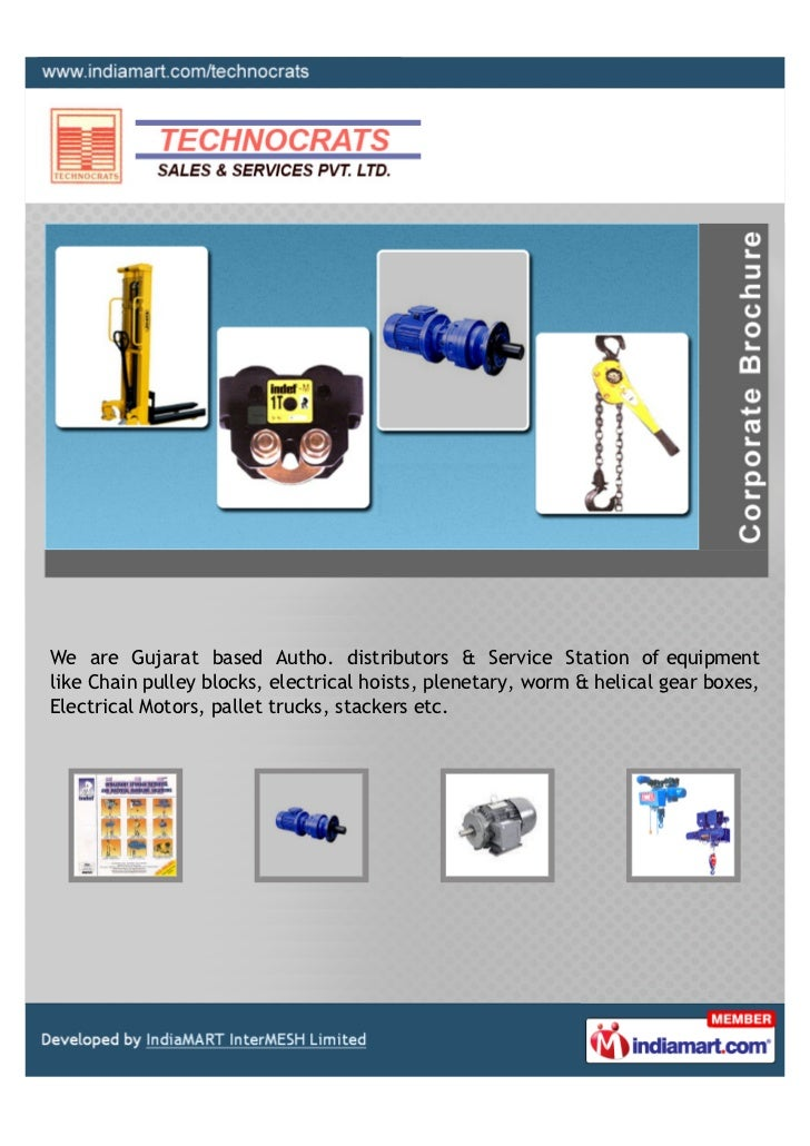 We are Gujarat based Autho. distributors & Service Station of equipmentlike Chain pulley blocks, electrical hoists, plenet...