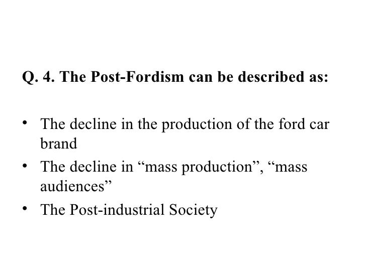 the decline of fordism Solutions to the crisis of fordism: neo-fordism and post-fordism  sider the rise,  development and decline of fordism, and the alternatives to.