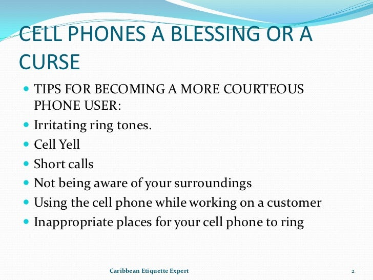 are cell phones a blessing or a curse essay Essay on information technology a boon or a curse  is a boon or a blessing or  curse  mobile phone is boon or boon or a boon, there was a bane lasting.