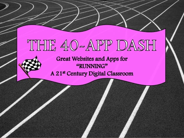 "Great Websites and Apps for          ""RUNNING""A 21st Century Digital Classroom"