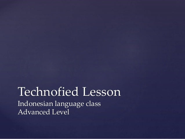 Technofied Lesson Indonesian language class Advanced Level