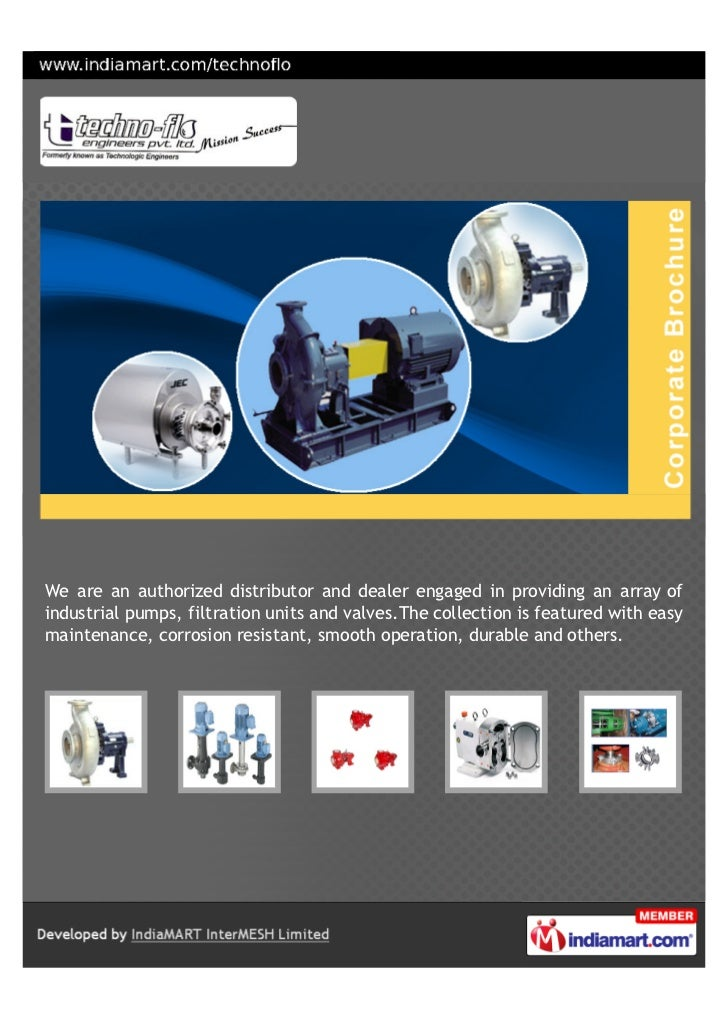 We are an authorized distributor and dealer engaged in providing an array ofindustrial pumps, filtration units and valves....