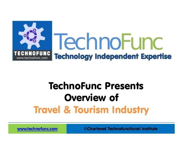 Technology Independent Expertise ©Chartered Technofunctional Institutewww.technofunc.com Tec noh Func TechnoFunc Presents ...