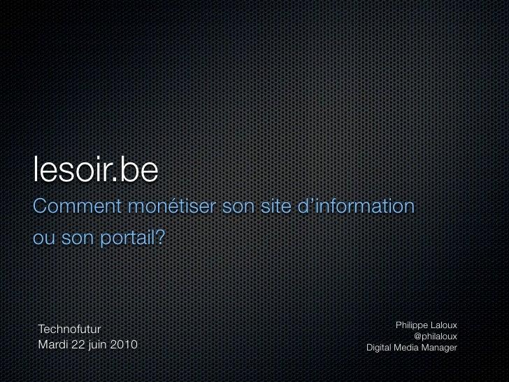 lesoir.be Comment monétiser son site d'information ou son portail?                                              Philippe L...