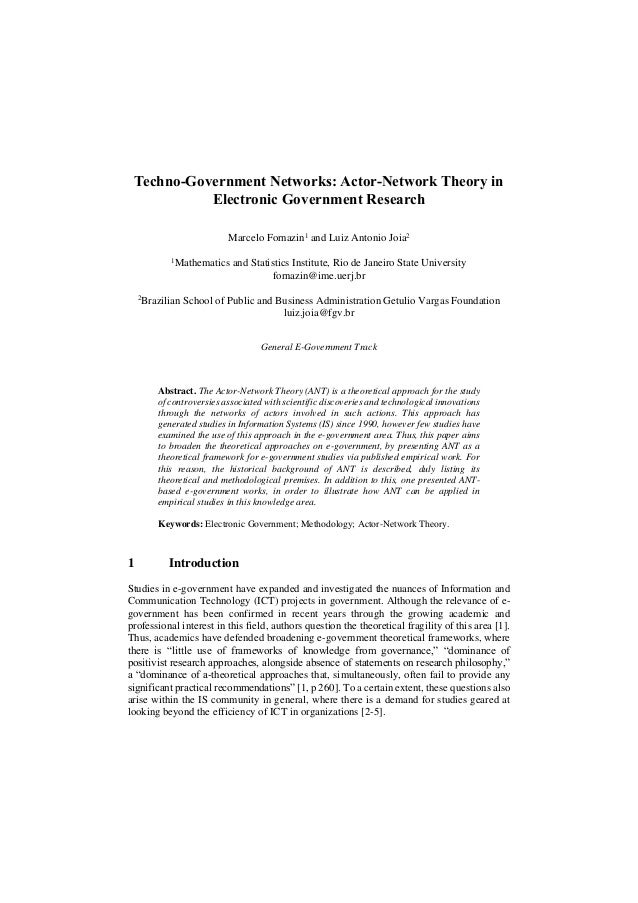 Techno-Government Networks: Actor-Network Theory in Electronic Government Research Marcelo Fornazin1 and Luiz Antonio Joia...