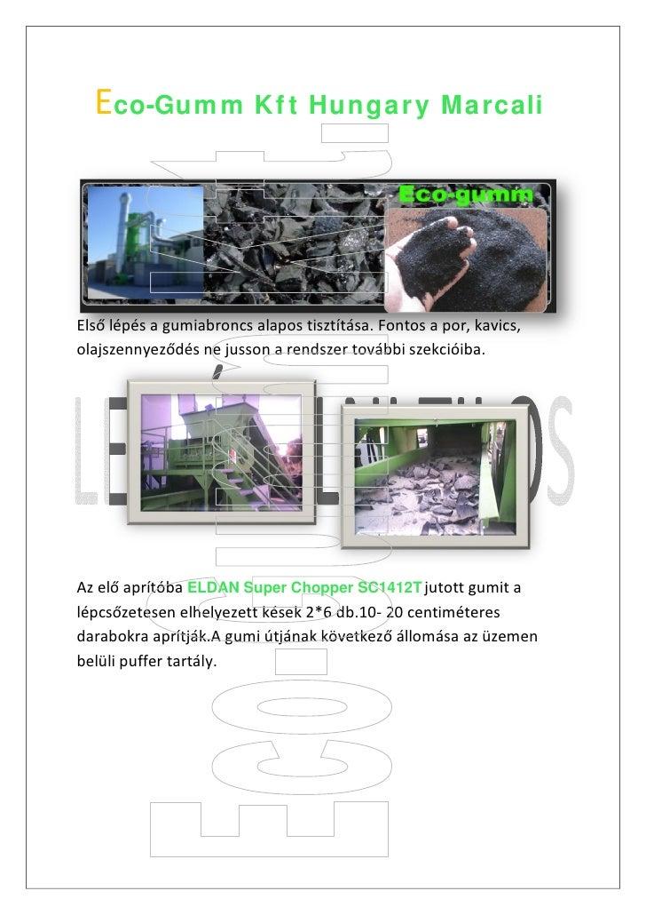 Eco-Gum m K f t Hunga r y Ma rcaliElső lépés a gumiabroncs alapos tisztítása. Fontos a por, kavics,olajszennyeződés ne jus...